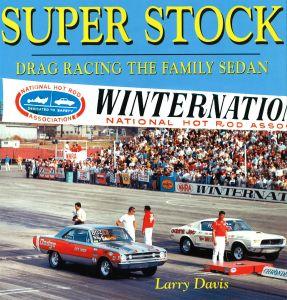 SUPER STOCK: DRAG RACING IN THE FAMILY SEDAN