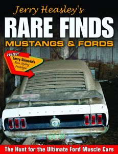 JERRY HEASLEY'S RARE FINDS: MUSTANGS & FORDS