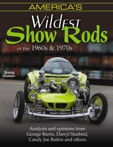 AMERICA'S WILDEST SHOW RODS OF THE 60'S AND 70`S