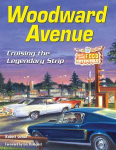WOODWARD AVENUE CRUISING THE LEGEND STRIP