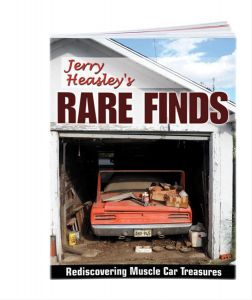 JERRY HEASLEY'S RARE FINDS: MUSCLE CAR TREASURES